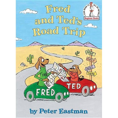 Fred and Ted's Road Trip - (I Can Read It All by Myself Beginner Books (Hardcover)) by  Peter Eastman - image 1 of 1