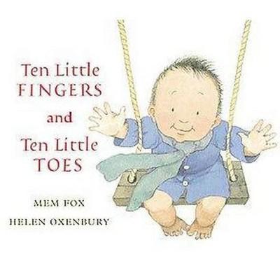 Ten Little Fingers and Ten Little Toes (Hardcover) by Mem Fox