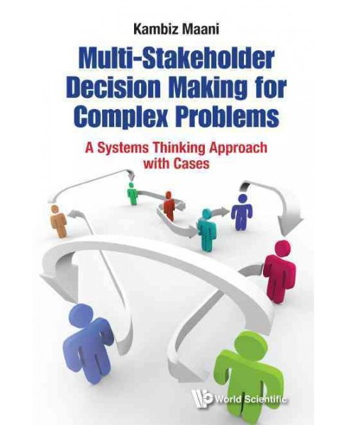 Multi-Stakeholder Decision Making : A Systems Thinking Approach with Cases (Hardcover) (Kambiz Maani) - image 1 of 1