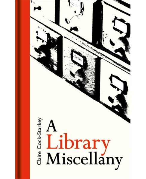 Library Miscellany -  by Claire Cock-Starkey (Hardcover) - image 1 of 1