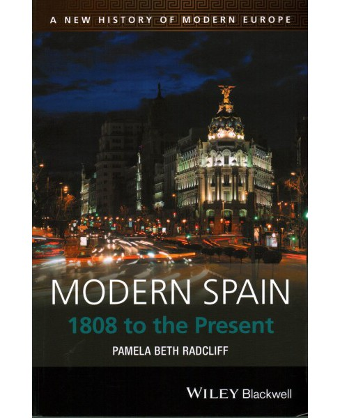 Modern Spain : 1808 to the Present (Paperback) (Pamela Radcliff) - image 1 of 1