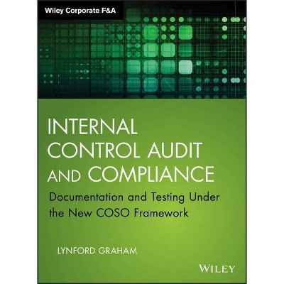 Internal Control Audit and Compliance - (Wiley Corporate F&a) by  Lynford Graham (Hardcover)