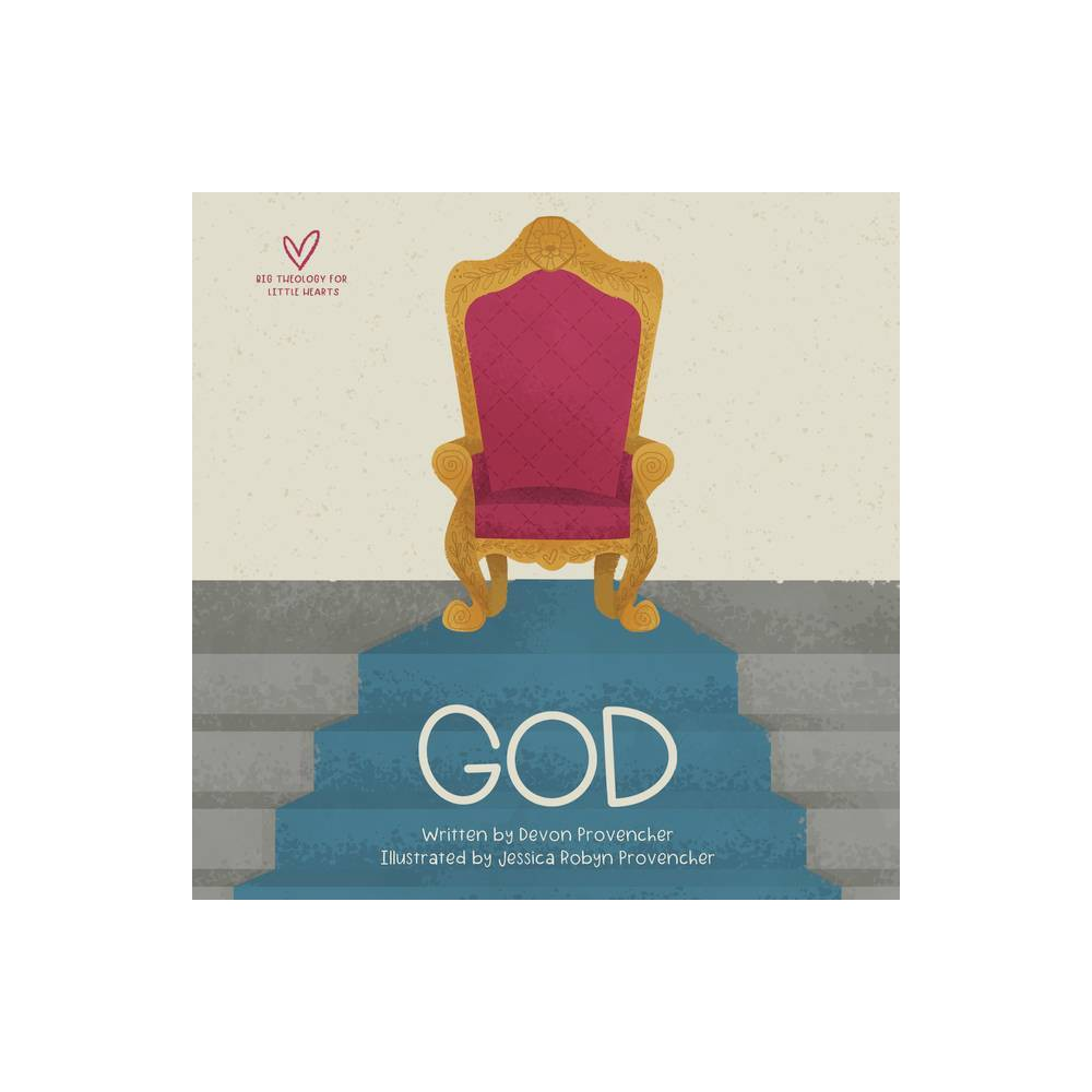 God Big Theology For Little Hearts By Devon Provencher Board Book