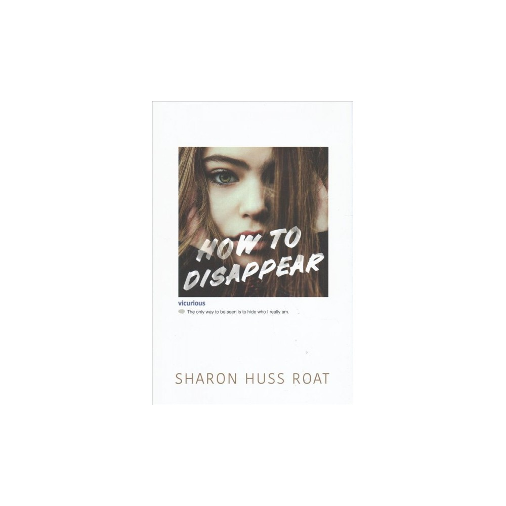 How to Disappear - by Sharon Huss Roat (Hardcover)