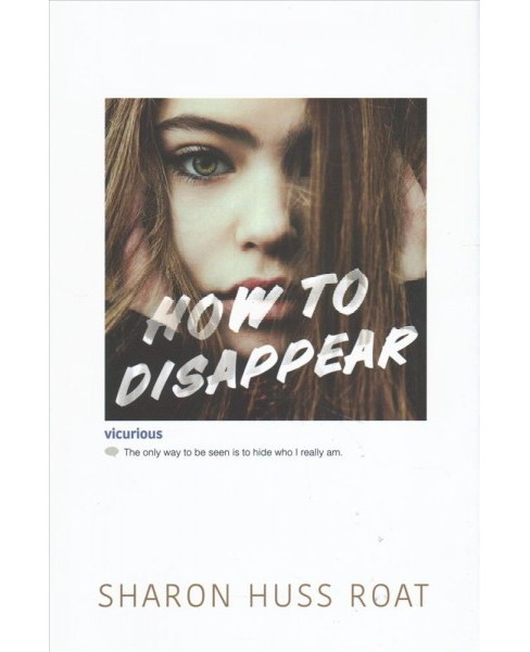 How to Disappear -  by Sharon Huss Roat (Hardcover) - image 1 of 1