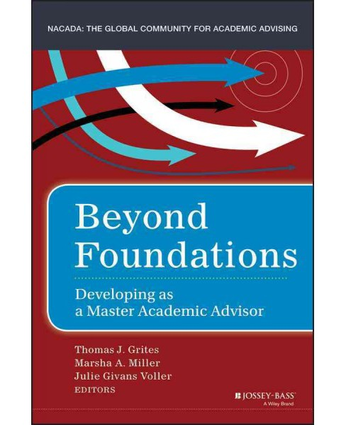 Beyond Foundations : Developing As a Master Academic Advisor (Hardcover) - image 1 of 1