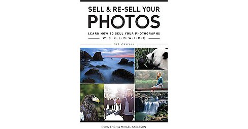 Sell & Re-Sell Your Photos : Learn How to Sell Your Photographs Worldwide (Paperback) (Rohn Engh & - image 1 of 1