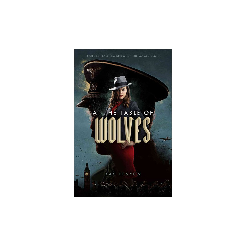 At the Table of Wolves - (A Dark Talents Novel) by Kay Kenyon (Hardcover)