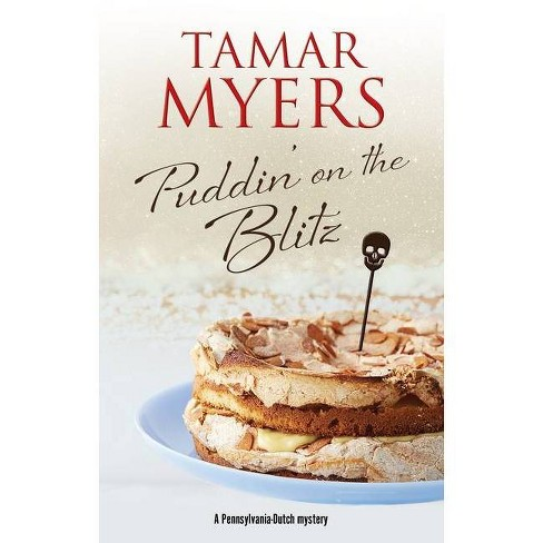 Puddin' on the Blitz - (Pennsylvania-Dutch Mystery) by  Tamar Myers (Paperback) - image 1 of 1