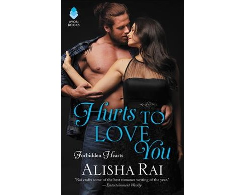 Hurts to Love You -  (Forbidden Hearts) by Alisha Rai (Paperback) - image 1 of 1