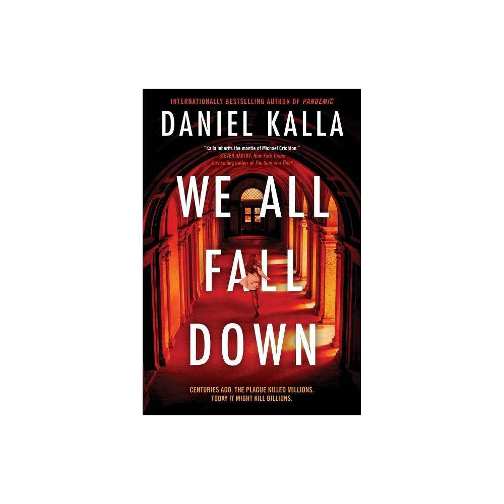 We All Fall Down By Daniel Kalla Paperback