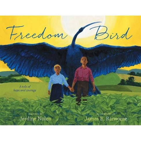 Freedom Bird - by  Jerdine Nolen (Hardcover) - image 1 of 1
