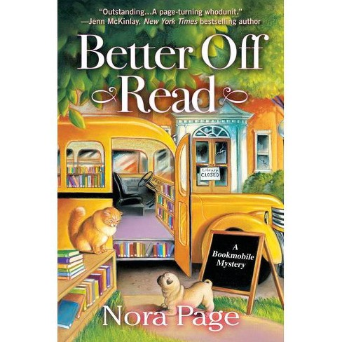 Better Off Read - (Bookmobile Mystery) by  Nora Page (Hardcover) - image 1 of 1