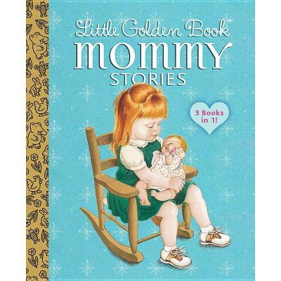 Mommy Stories ( A Little Golden Book)(Hardcover)by Esther Wilkin