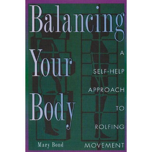 Balancing Your Body - by  Mary Bond (Paperback) - image 1 of 1