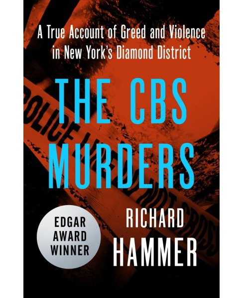 CBS Murders : A True Account of Greed and Violence in New York's Diamond District -  Reprint (Paperback) - image 1 of 1