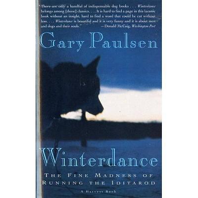 Winterdance - by  Gary Paulsen (Paperback)