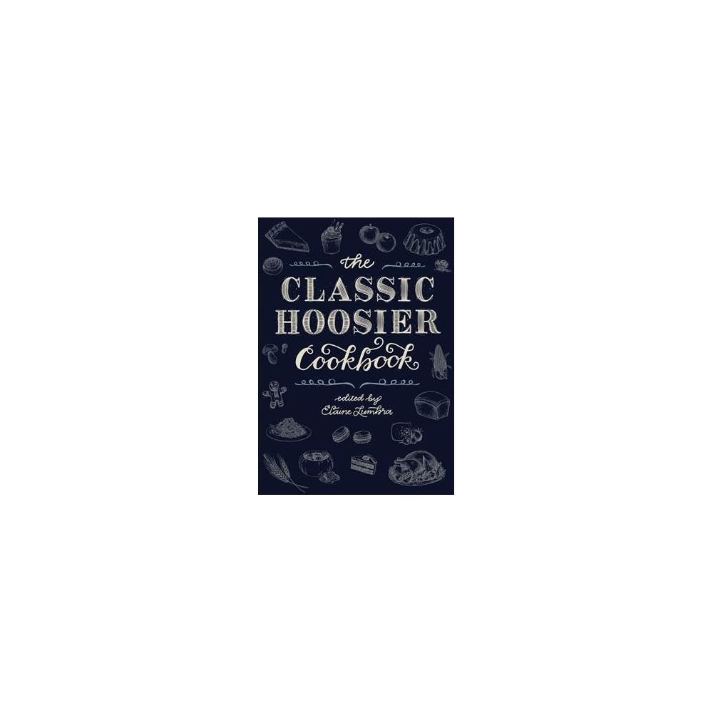 Classic Hoosier Cookbook - (Hardcover)