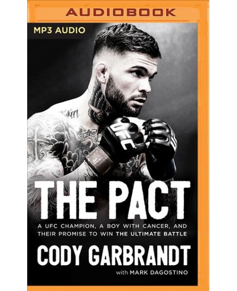 Pact : A UFC Champion, a Boy With Cancer, and Their Promise to Win the Ultimate Battle -  (MP3-CD) - image 1 of 1