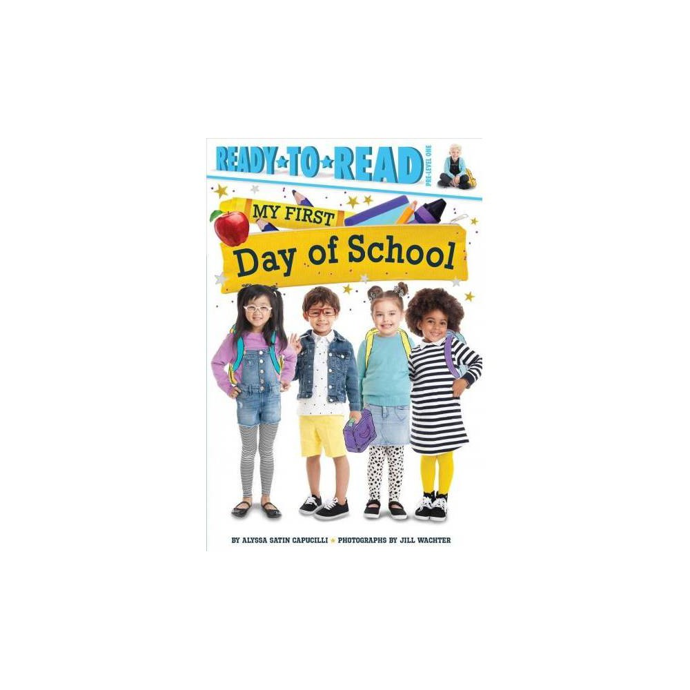 My First Day of School - by Alyssa Satin Capucilli (School And Library)
