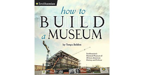 How to Build a Museum : Smithsonian's National Museum of African American History and Culture - image 1 of 1