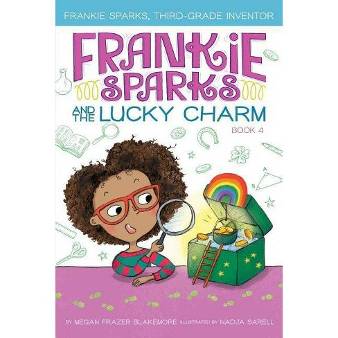 Frankie Sparks and the Lucky Charm - (Frankie Sparks, Third-Grade Inventor) by  Megan Frazer Blakemore - image 1 of 1