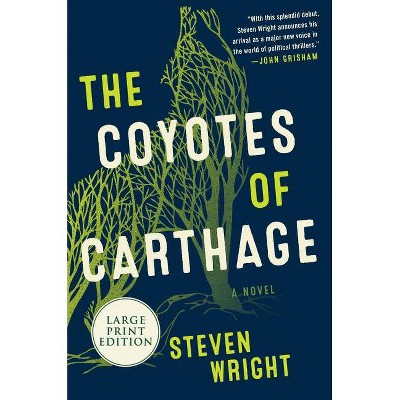 The Coyotes of Carthage - Large Print by  Steven Wright (Paperback)