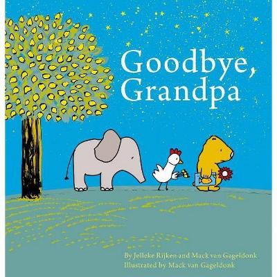 Goodbye, Grandpa - by Jelleke Rijken (Hardcover)