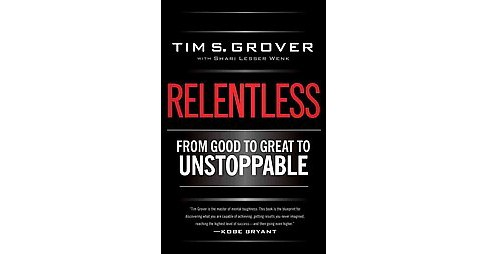 Relentless : From Good to Great to Unstoppable (Hardcover) (Tim S. Grover) - image 1 of 1