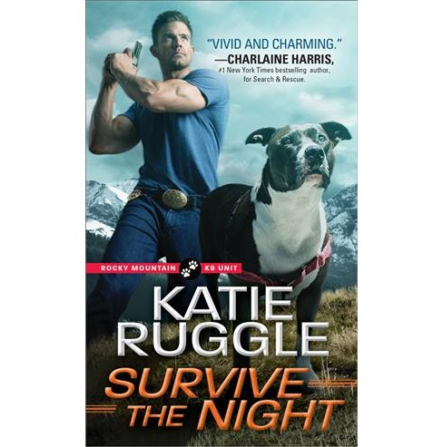 Survive the Night -  (Rocky Mountain K9 Unit) by Katie Ruggle (Paperback) - image 1 of 1