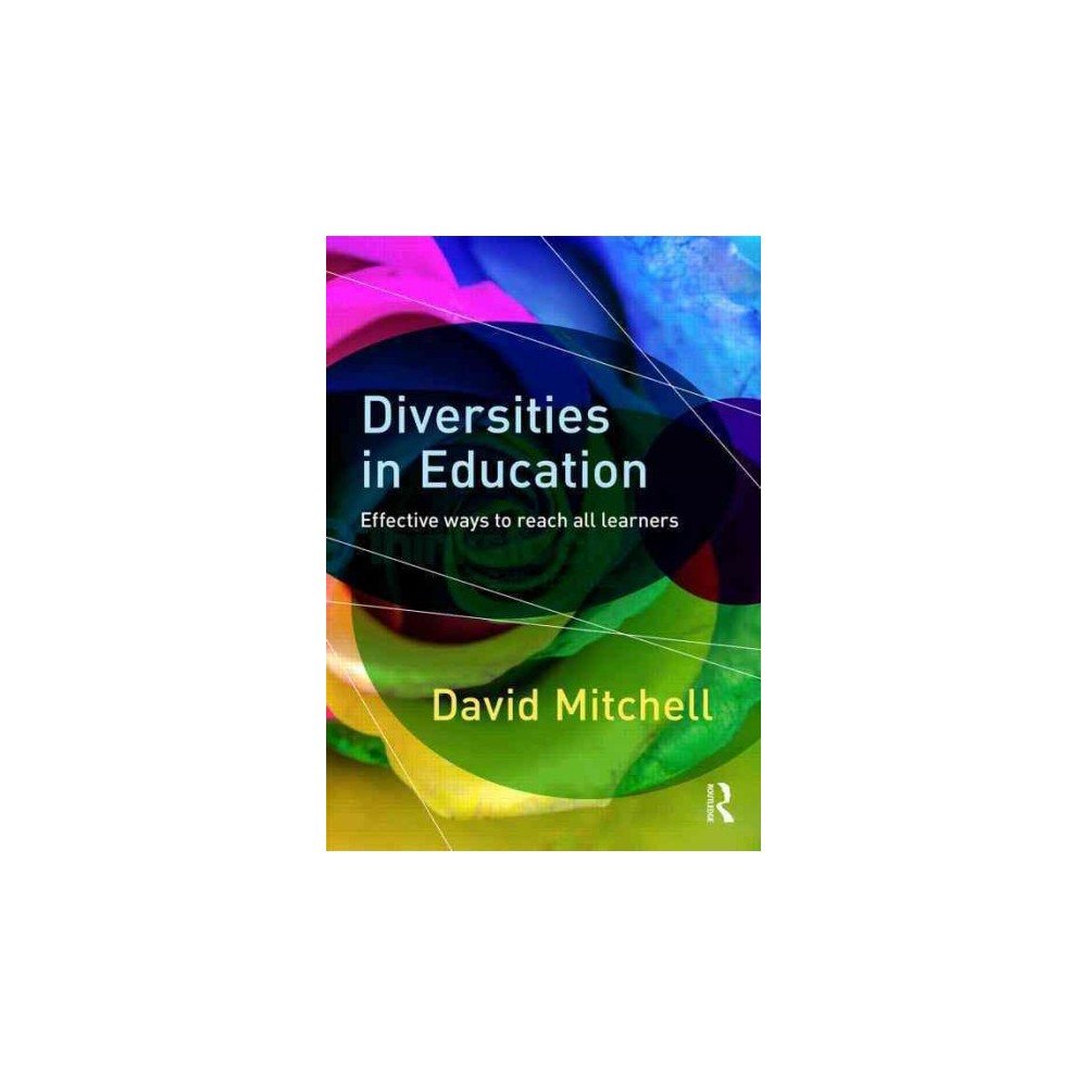 Diversities in Education : Effective Ways to Reach All Learners (Paperback) (David Mitchell)