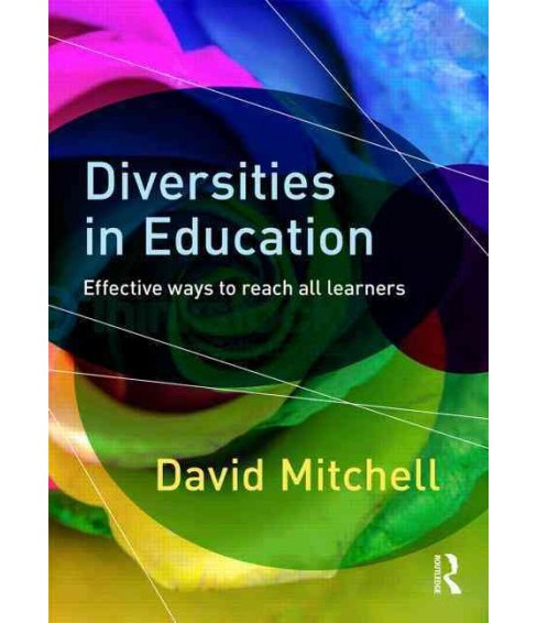 Diversities in Education : Effective Ways to Reach All Learners (Paperback) (David Mitchell) - image 1 of 1