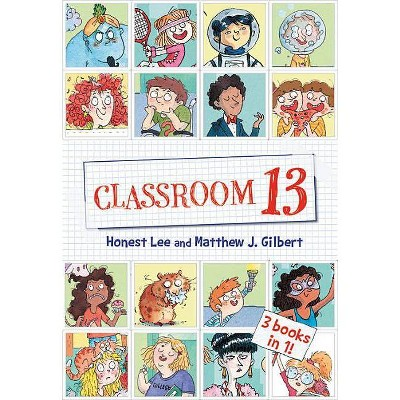 Classroom 13: 3 Books in 1! - by  Honest Lee & Matthew J Gilbert (Paperback)