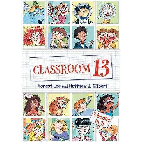 Classroom 13: 3 Books in 1! - by  Honest Lee & Matthew J Gilbert (Paperback) - image 1 of 1