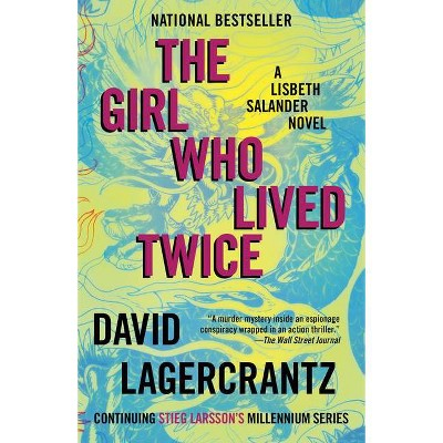 The Girl Who Lived Twice - (Millennium) by David Lagercrantz (Paperback)