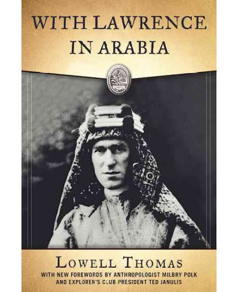 With Lawrence in Arabia (Reprint) (Paperback) (Lowell Thomas) - image 1 of 1