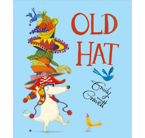 Old Hat -  by Emily Gravett (School And Library) - image 1 of 1
