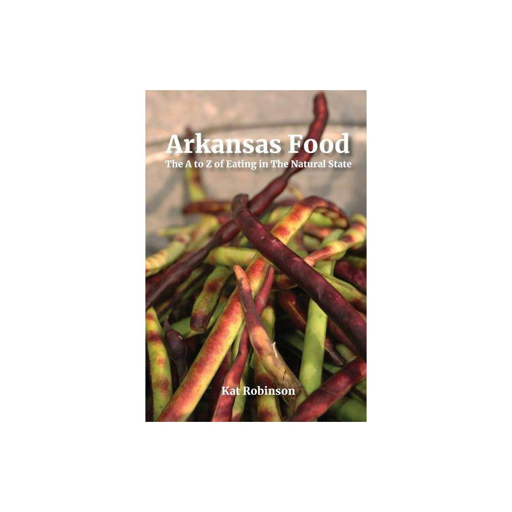 Arkansas Food By Kat Robinson Paperback