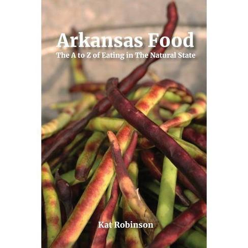 Arkansas Food - by  Kat Robinson (Paperback) - image 1 of 1