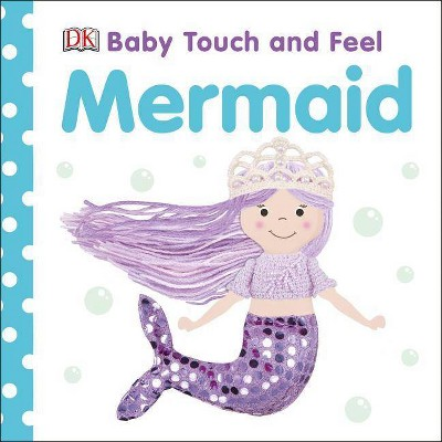 Baby Touch and Feel Mermaid - (Board Book)
