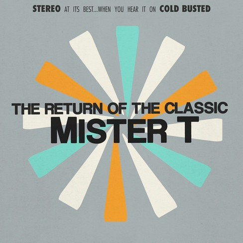 Mister T - Return Of The Classic (CD) - image 1 of 1