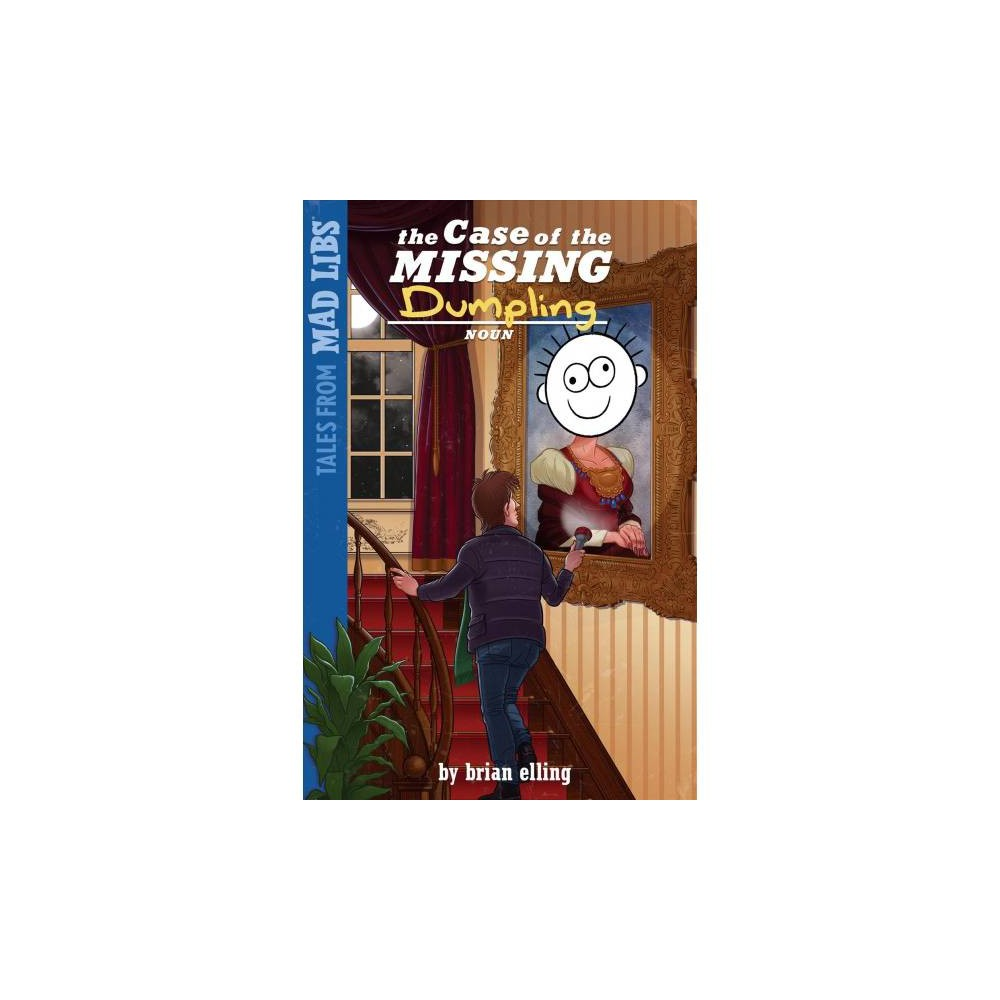 Case of the Missing Dumpling - (Tales from Mad Libs) by Brian Elling (Paperback)