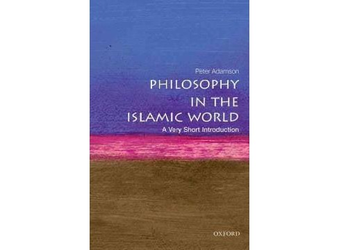 Philosophy in the Islamic World : A Very Short Introduction (Paperback) (Peter Adamson) - image 1 of 1