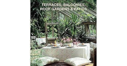 Terraces, Balconies, Roof Gardens & Patios (Multilingual) (Hardcover) - image 1 of 1