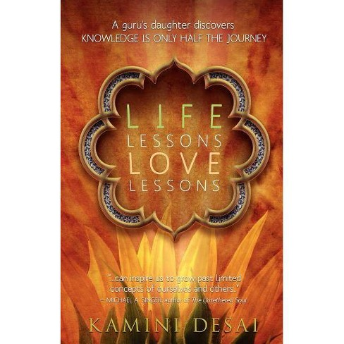 Life Lessons Love Lessons - by  Kamini Desai (Paperback) - image 1 of 1
