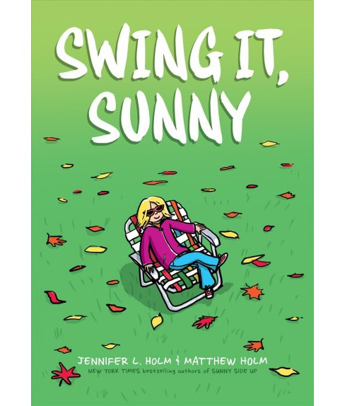 Swing It, Sunny -  (Sunny) by Jennifer L. Holm & Matthew Holm (Hardcover) - image 1 of 1