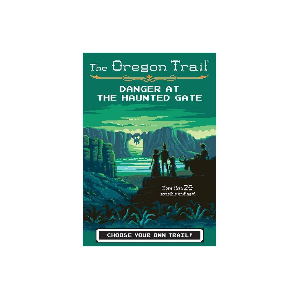 Danger At The Haunted Gate Volume 2 Oregon Trail By Jesse Wiley Hardcover