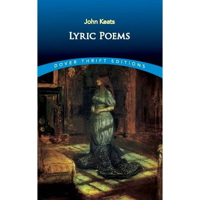 Lyric Poems - (Dover Thrift Editions) by  John Keats (Paperback)