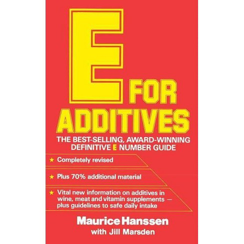 E for Additives - (Completely Revised Bestselling Number Guide) by  Maurice Hanssen (Paperback) - image 1 of 1
