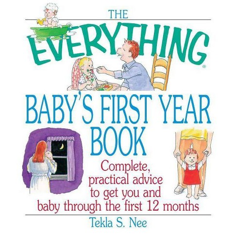 The Everything Baby's First Year Book - (Everything (Parenting)) by  Tekla S Nee (Paperback) - image 1 of 1